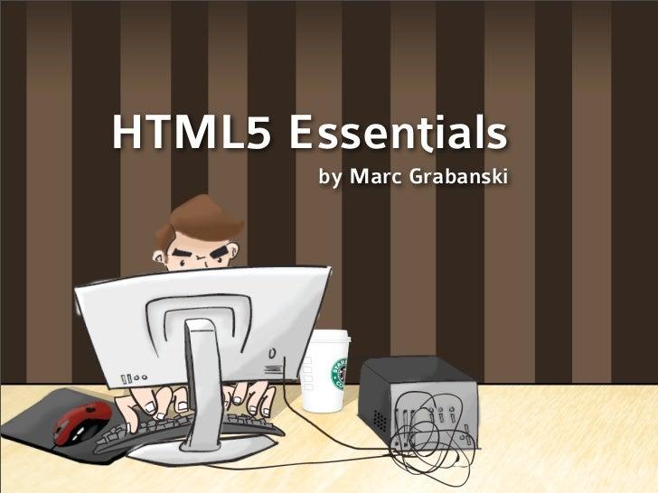 HTML5 Essentials         by Marc Grabanski