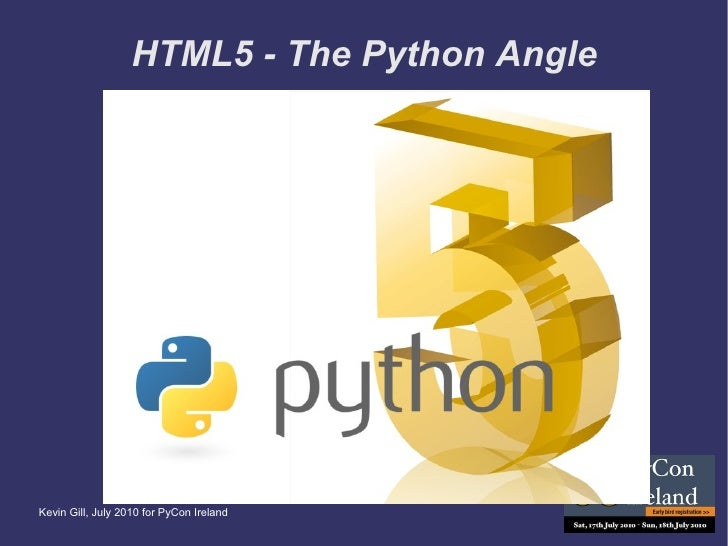 HTML5 - The Python Angle (PyCon Ireland 2010)
