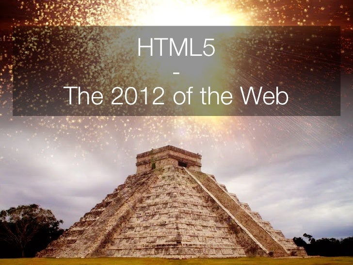 HTML5 - The 2012 of the Web