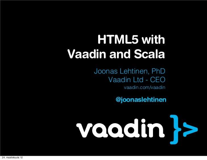 Html5 with Vaadin and Scala