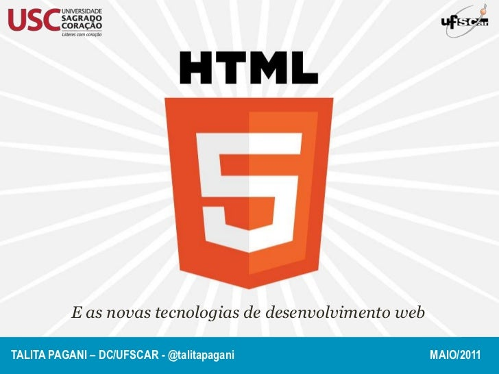 E as novas tecnologias de desenvolvimento web<br />Talita pagani – dc/ufscar - @talitapagani       maio/2011<br />