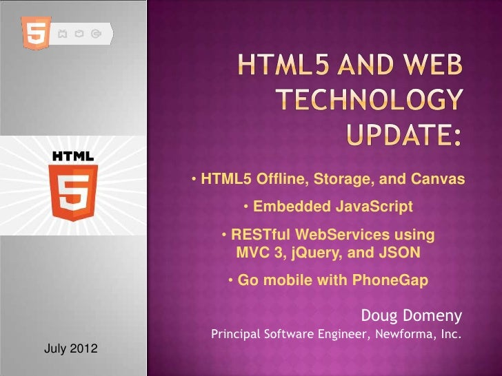 • HTML5 Offline, Storage, and Canvas                   • Embedded JavaScript               • RESTful WebServices using    ...