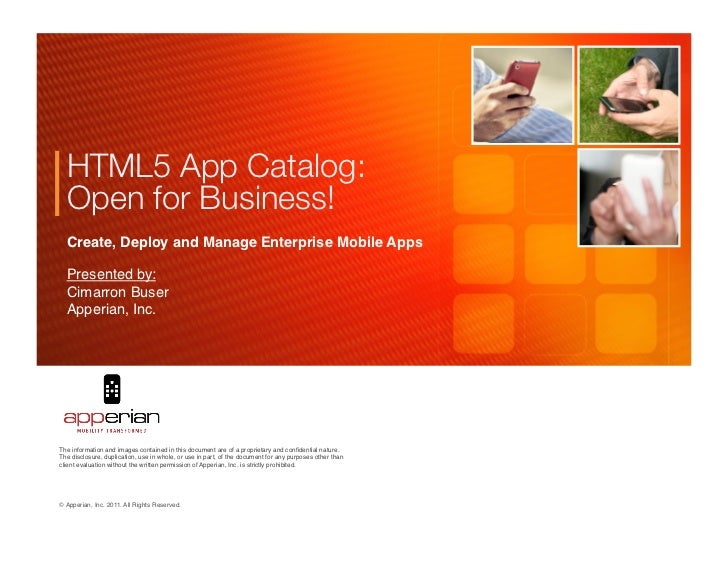 HTML5 App Catalog:  Open for Business!  Create, Deploy and Manage Enterprise Mobile Apps!  Presented by:  Cimarron Buser!...