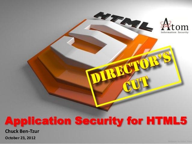 Application Security for HTML5Chuck Ben-TzurOctober 23, 2012