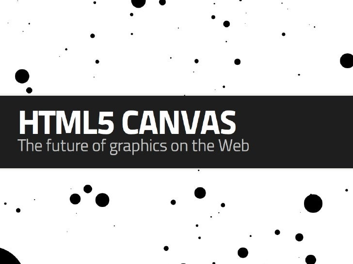 HTML5 Canvas Hack Night - The Future of Graphics on the Web
