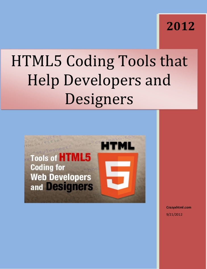 2012HTML5 Coding Tools that  Help Developers and       Designers                    Crazyxhtml.com                    9/21...
