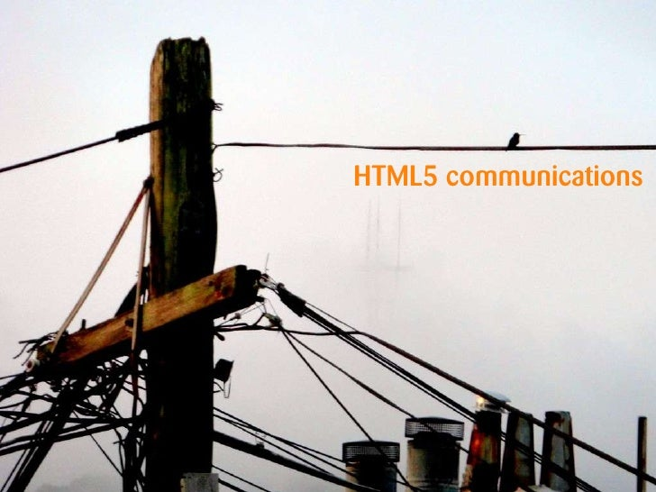 HTML5 communications<br />