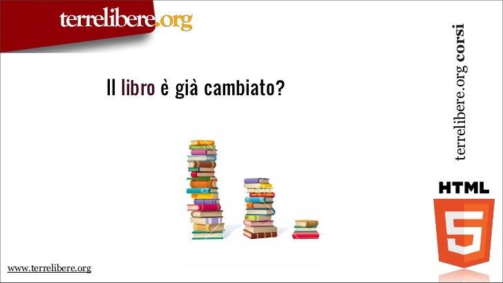 terrelibere.org corsi                      Il libro è già cambiato?www.terrelibere.org