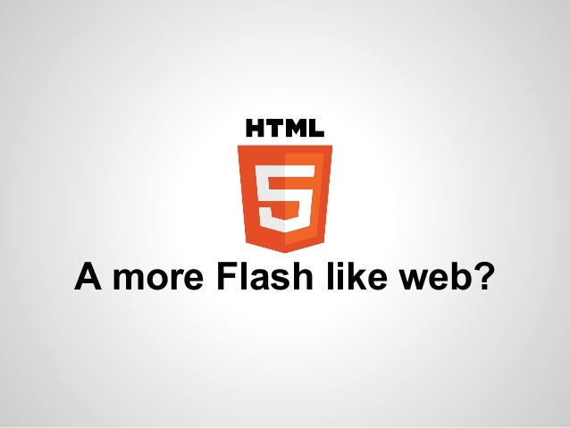 A More Flash Like Web?