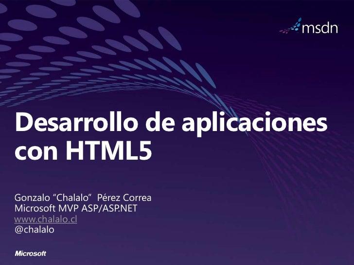 Desarrollo de aplicacionescon HTML5www.chalalo.cl