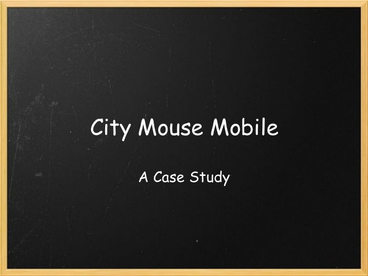 City Mouse Mobile A Case Study