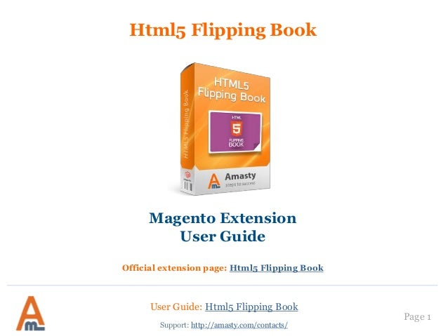 User Guide: Html5 Flipping Book Page 1 Html5 Flipping Book Magento Extension User Guide Official extension page: Html5 Fli...