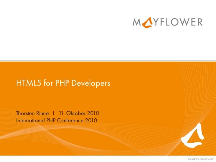 HTML5 for PHP Developers   Thorsten Rinne I 1 Oktober 2010                    1. International PHP Conference 2010        ...
