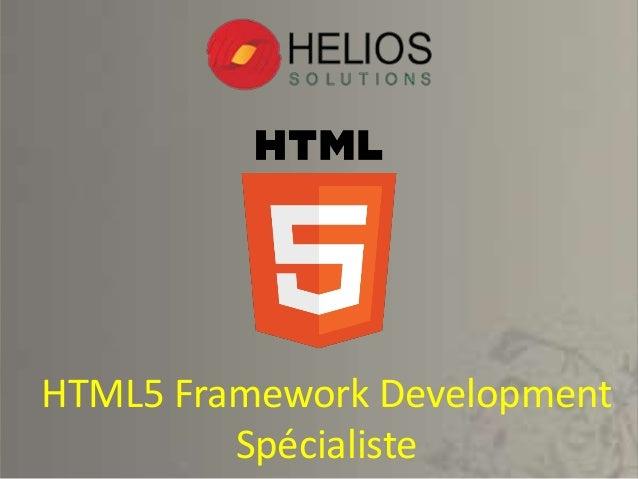 HTML5 Framework Development Spécialiste