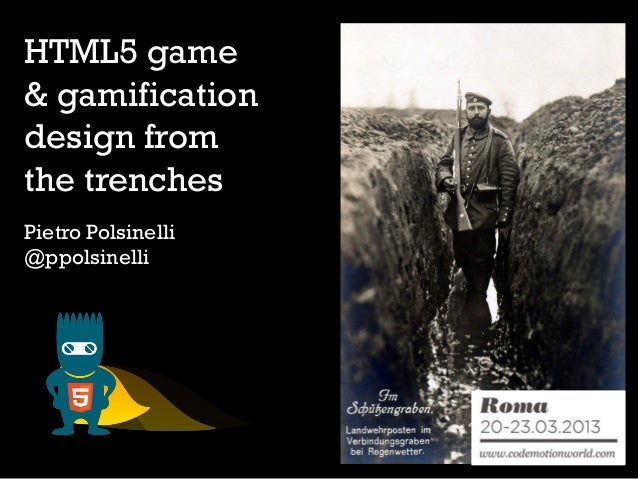 HTML5 game& gamificationdesign fromthe trenchesPietro Polsinelli@ppolsinelli