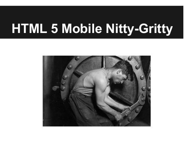 Html 5 mobile - nitty gritty