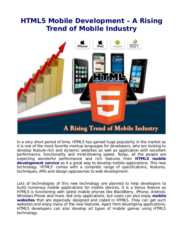 HTML5 Mobile Development – A Rising Trend of Mobile Industry  In a very short period of time, HTML5 has gained huge popula...
