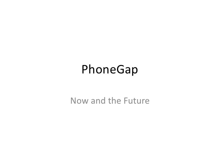 PhoneGap - Now and the Future