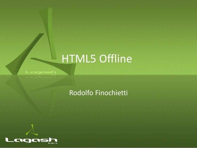 HTML5 Offline Rodolfo Finochietti