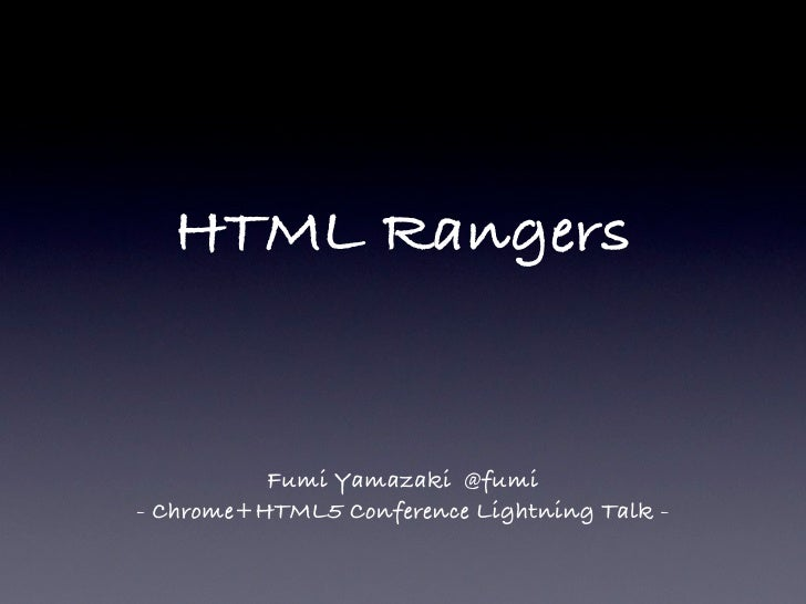 HTML Rangers          Fumi Yamazaki @fumi- Chrome+HTML5 Conference Lightning Talk -