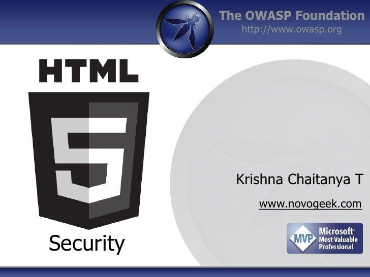 The OWASP Foundation              http://www.owasp.org             Krishna Chaitanya T                 www.novogeek.comSec...