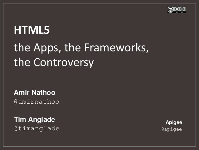 HTML5: The Apps, the Frameworks, the Controversy