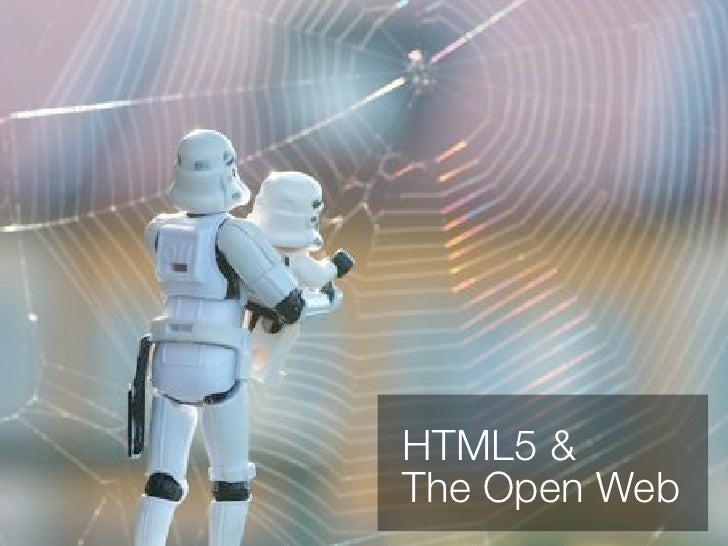 HTML5 &The Open Web