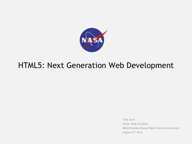 HTML5: Next Generation Web Development                         Tilak Joshi                         Senior Web Architect   ...