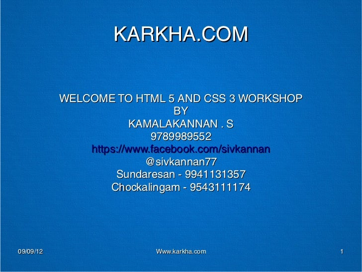 KARKHA.COM           WELCOME TO HTML 5 AND CSS 3 WORKSHOP                               BY                       KAMALAKAN...