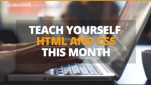 How To Teach Yourself HTML And CSS This Month