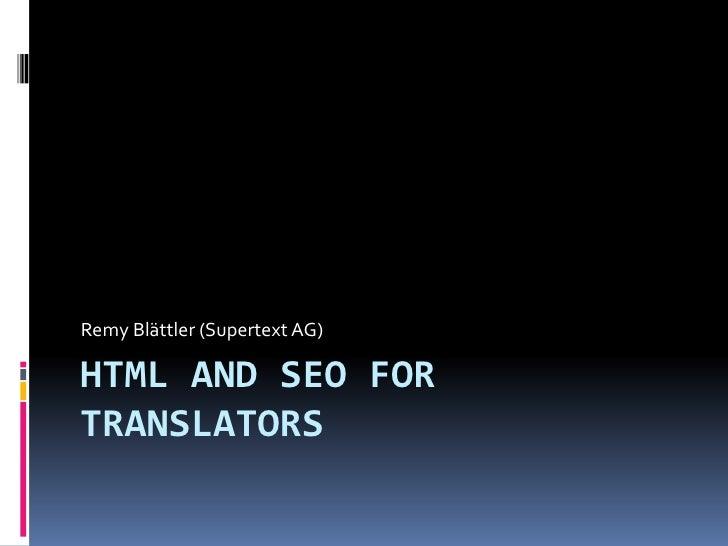Remy Blättler (Supertext AG)HTML AND SEO FORTRANSLATORS