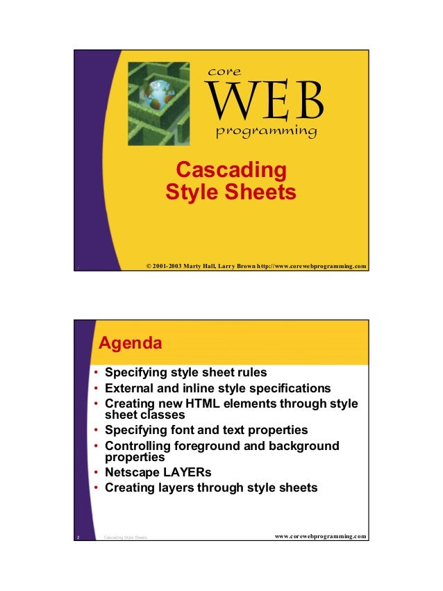 1 1 © 2001-2003 Marty Hall, Larry Brown http://www.corewebprogramming.com Web core programming Cascading Style Sheets Casc...
