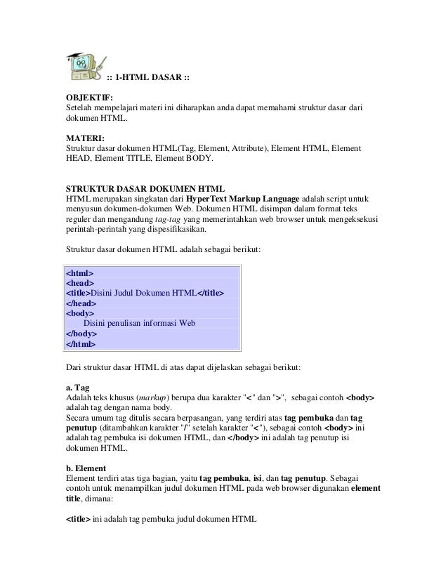 :: 1-HTML DASAR ::OBJEKTIF:Setelah mempelajari materi ini diharapkan anda dapat memahami struktur dasar daridokumen HTML.M...