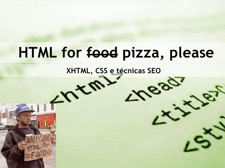 HTML for food pizza, please      XHTML, CSS e técnicas SEO