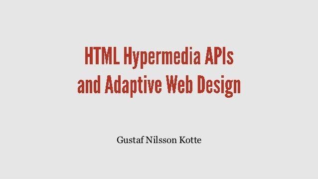 HTML Hypermedia APIs and Adaptive Web Design