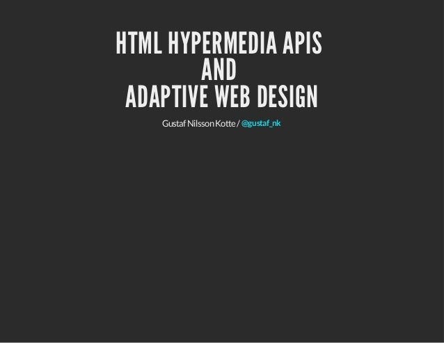 HTML Hypermedia APIs and Adaptive Web Design - jDays 2013