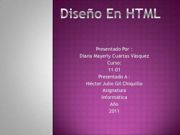 Presentado Por :Diana Mayerly Cuartas Vásquez            Curso:            11-01        Presentado A :   Héctor Julio Gil ...