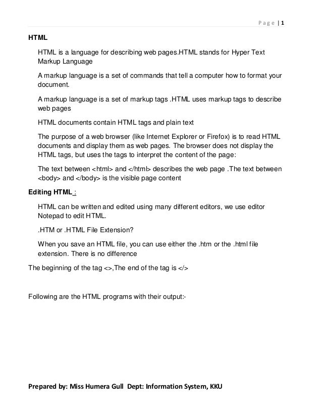   1P a g e Prepared by: Miss Humera Gull Dept: Information System, KKU HTML HTML is a language for describing web pages.HT...