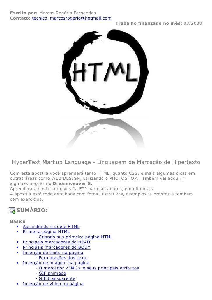 Escrito por: Marcos Rogério Fernandes Contato: tecnico_marcosrogerio@hotmail.com                                          ...