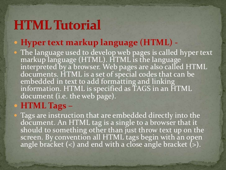  Hyper text markup language (HTML) - The language used to develop web pages is called hyper text  markup language (HTML)...