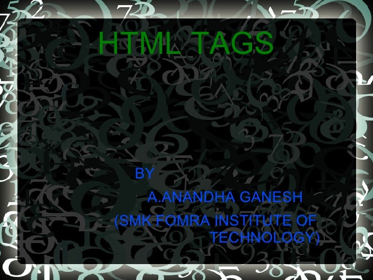 HTML TAGS <ul>BY A.ANANDHA GANESH (SMK FOMRA INSTITUTE OF  TECHNOLOGY)  </ul>