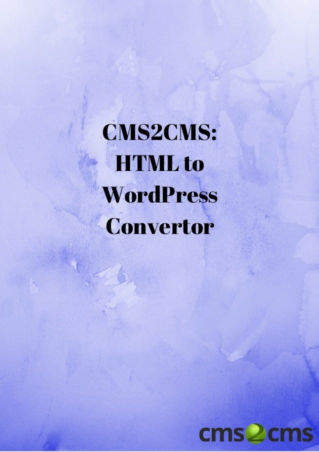 CMS2CMS: HTML to WordPress Convertor