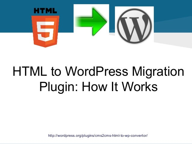 HTML to WordPress Migration Plugin: How It Works  http://wordpress.org/plugins/cms2cms-html-to-wp-convertor/