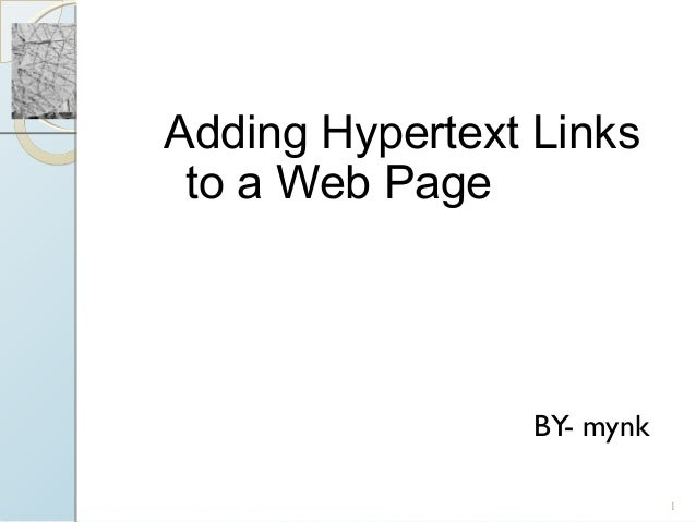 XPAdding Hypertext Links to a Web Page                 BY- mynk                            1