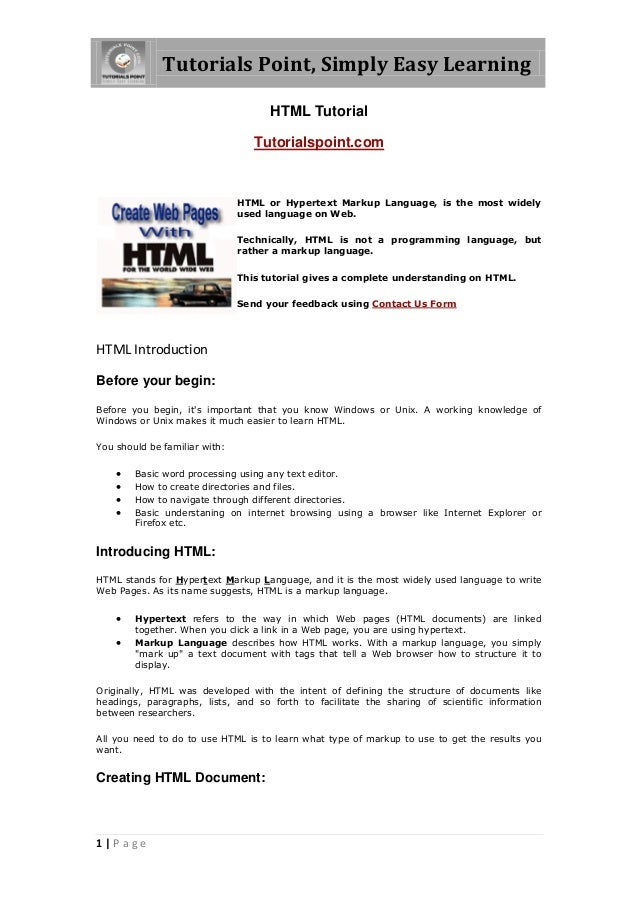 Tutorials Point, Simply Easy Learning 1 | P a g e HTML Tutorial Tutorialspoint.com HTML or Hypertext Markup Language, is t...