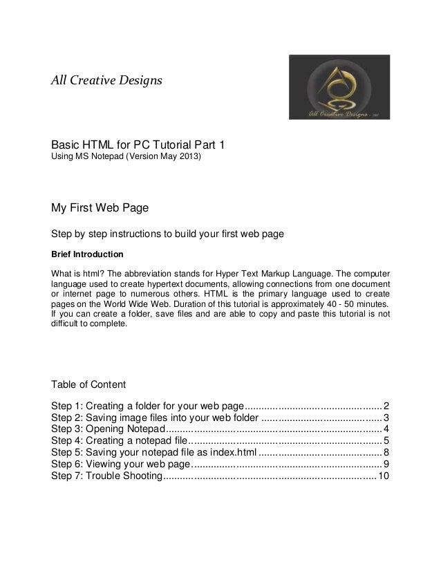 All Creative Designs Basic HTML for PC Tutorial Part 1 Using MS Notepad (Version May 2013) My First Web Page Step by step ...