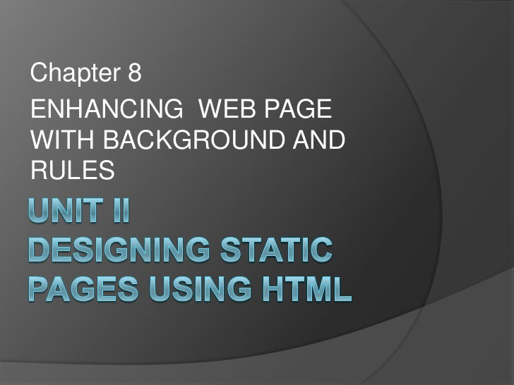 Chapter 8ENHANCING WEB PAGEWITH BACKGROUND ANDRULES