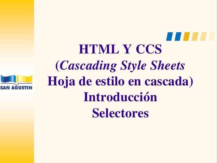 HTML Y CCS (Cascading Style SheetsHoja de estilo en cascada)IntroducciónSelectores<br />