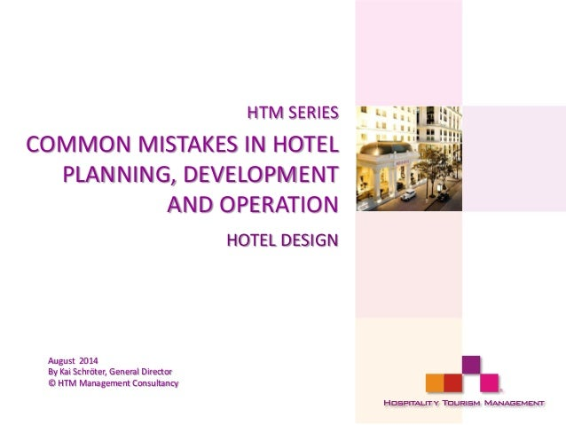 Htm Series Common Mistakes In Hotel Planning Development And Operat