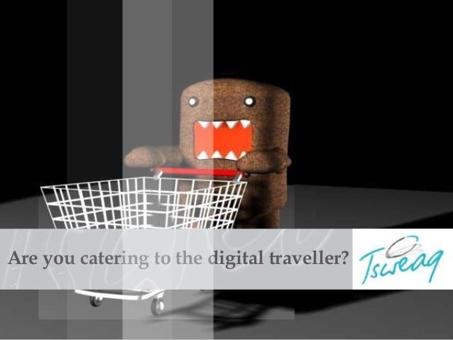 Are you catering to the digital traveller?